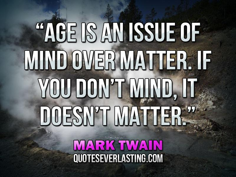 Quotes About Age Doesnt Matter 58 Quotes