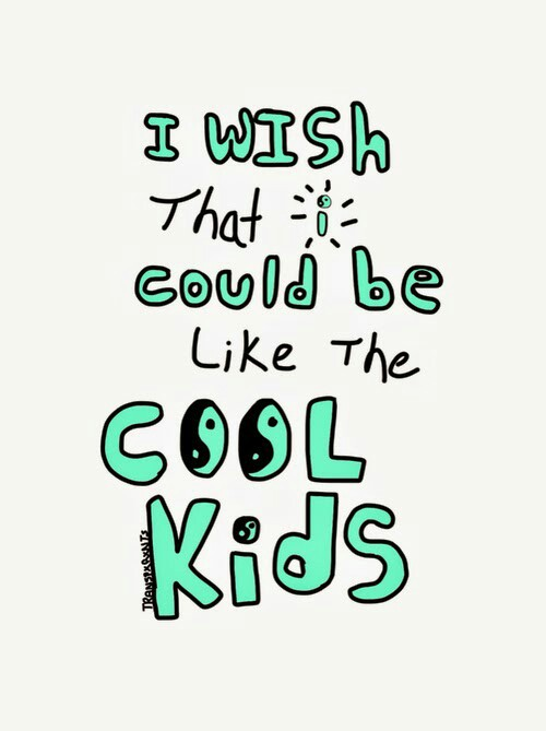 Quotes about Cool Kid 60 quotes