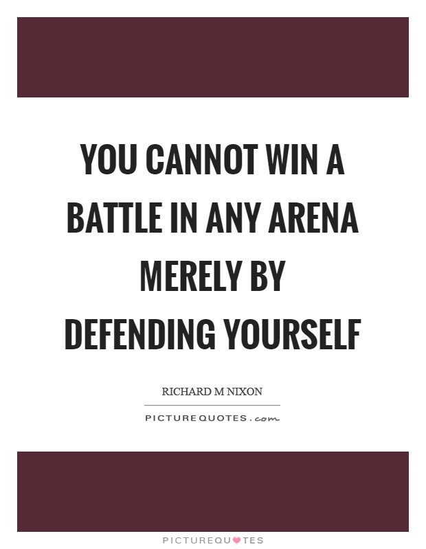 Quotes About Defending Yourself 29 Quotes