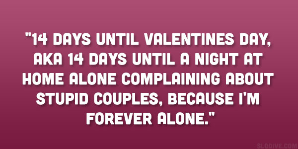Quotes about Valentines day being single (13 quotes)