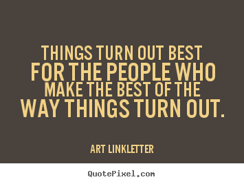 Making The Best Of A Bad Situation Quotes Quotes about Good situations (60 quotes) Making The Best Of A Bad Situation Quotes