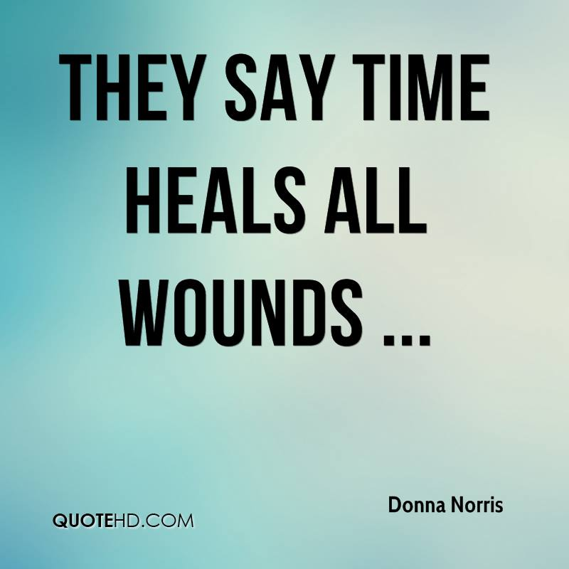 quotes about time heals all wounds quotes
