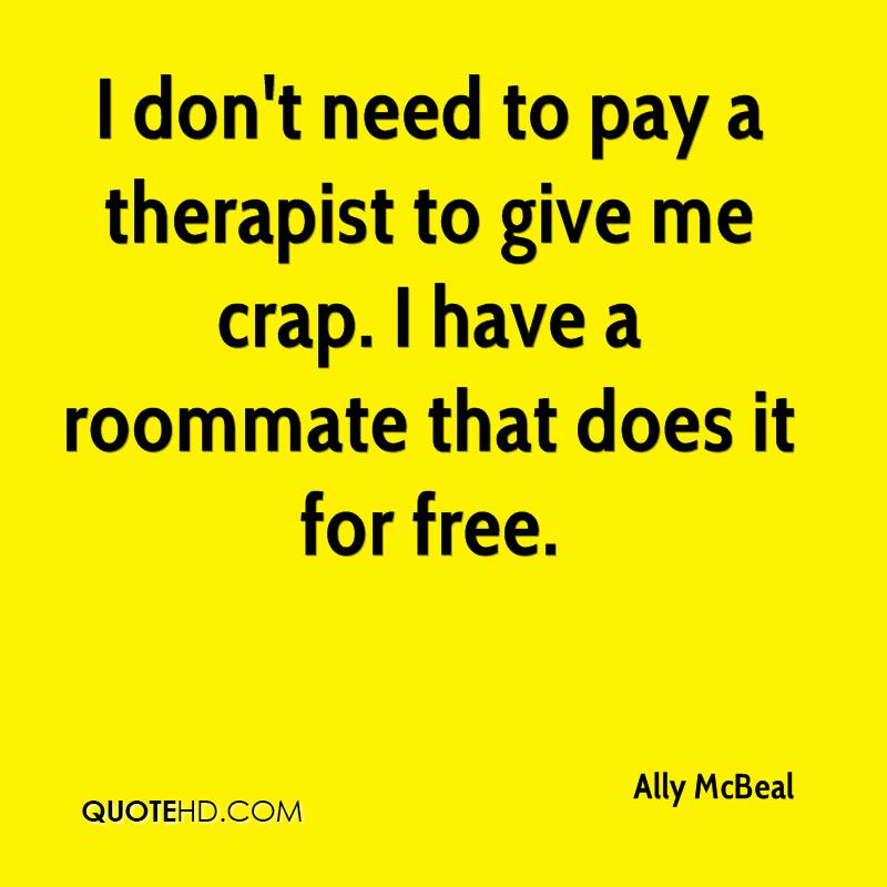 Quotes about My Roommates (28 quotes)