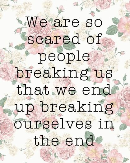 Quotes about Fear of breaking up (16 quotes)