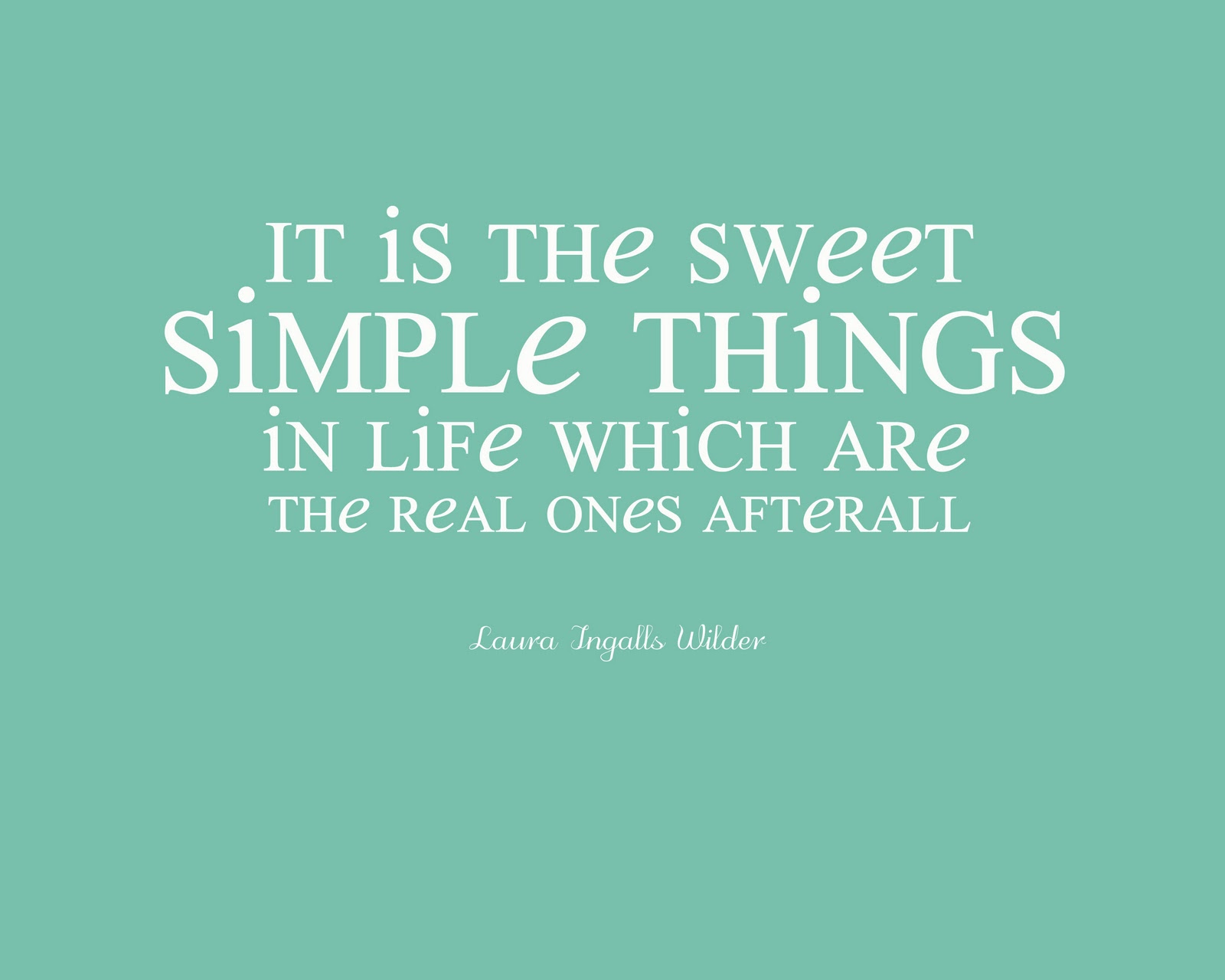 Quotes about Simple Things In Life (5 quotes)