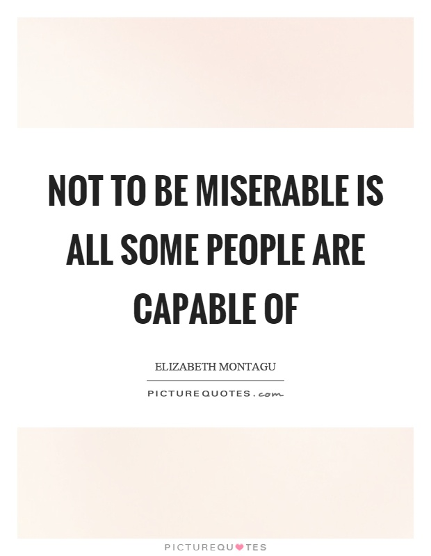 Quotes About Being Miserable 80 Quotes
