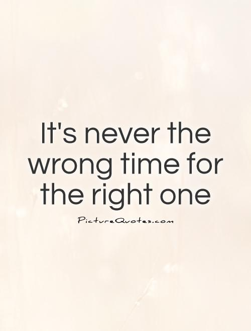 Quotes About Right Time For Love 53 Quotes
