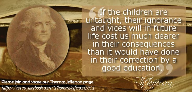 thomas jeffersons views on education Thomas jefferson education, individual happiness, judging early history of the university of virginia: as contained in the letters of thomas jefferson and joseph c cabell, hitherto unpublished with an appendix, consisting of mr jefferson's bill for a.