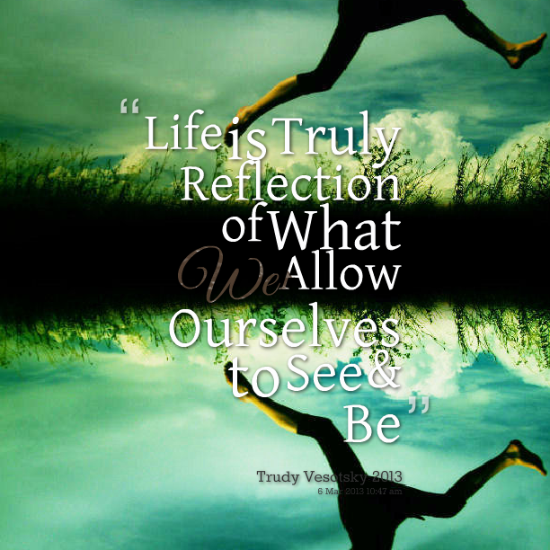 life reflection quotes