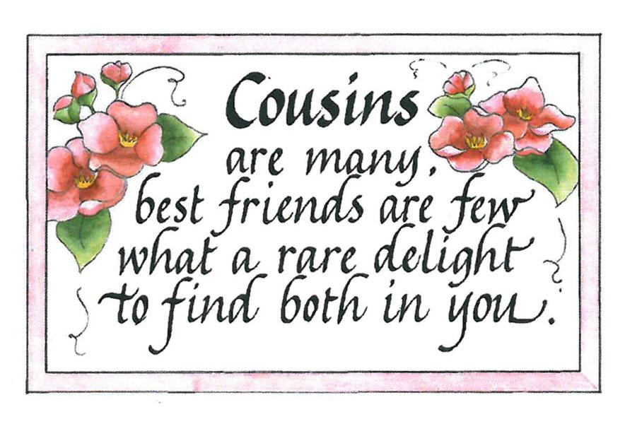 Quotes About Favorite Cousins 27 Quotes