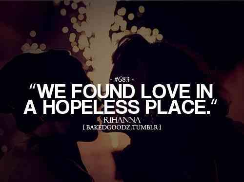 Quotes About We Found Love 36 Quotes