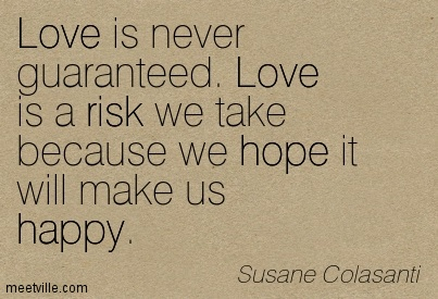 Quotes About Risk In Love 130 Quotes