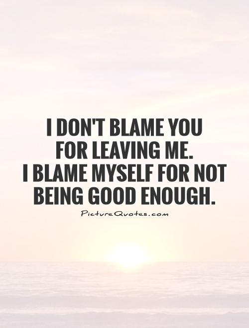 Quotes About Never Good Enough 85 Quotes