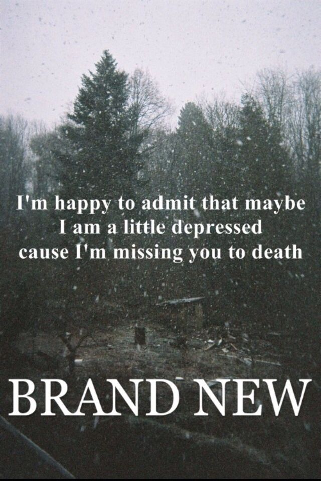 Lyric brand new you won t know lyrics : Quotes about Brand New (201 quotes)