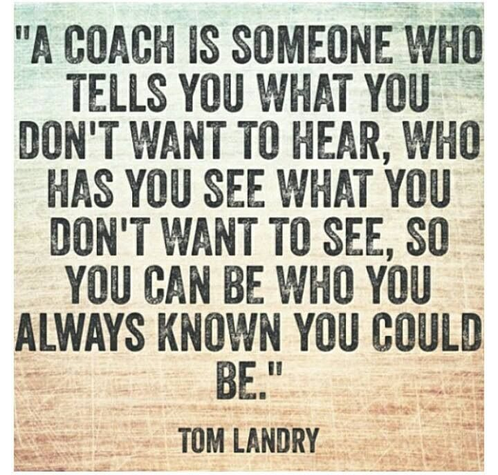 Inspirational Coach Quotes Quotes about Inspirational coaches (24 quotes) Inspirational Coach Quotes