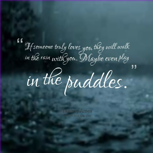 Quotes about Walking In The Rain (36 quotes)