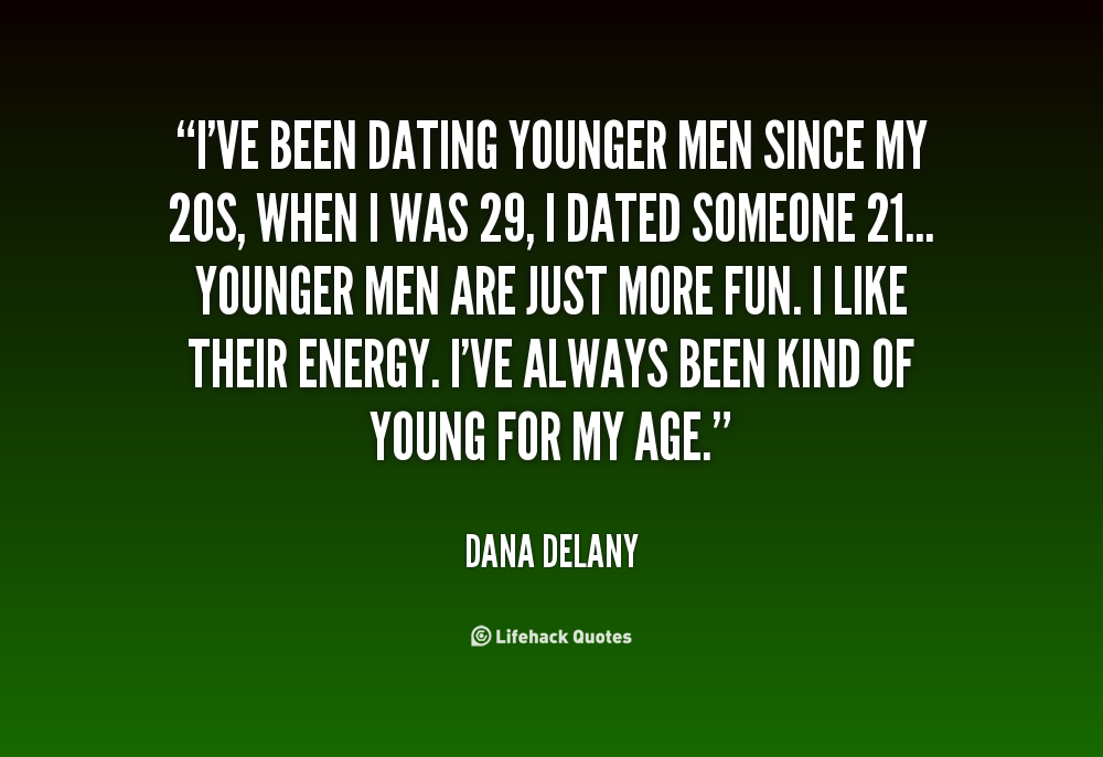 quotes on dating younger guys