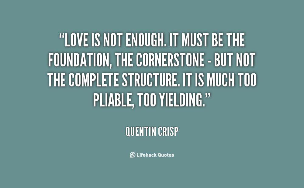 Quotes About Love Is Not Enough 135 Quotes