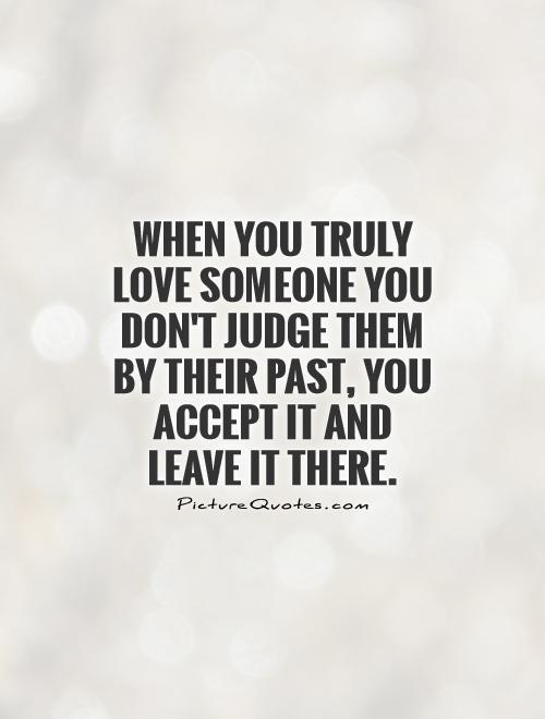Someone you when truly quotes loves True Lovers