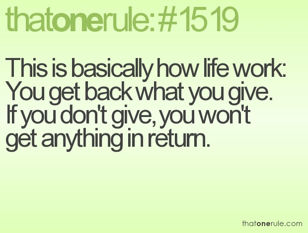 Quotes About Giving What You Get 46 Quotes