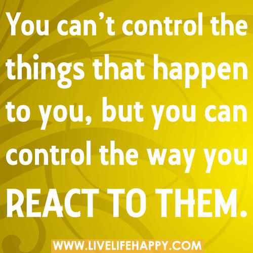 Quotes About Things We Cant Control 20 Quotes