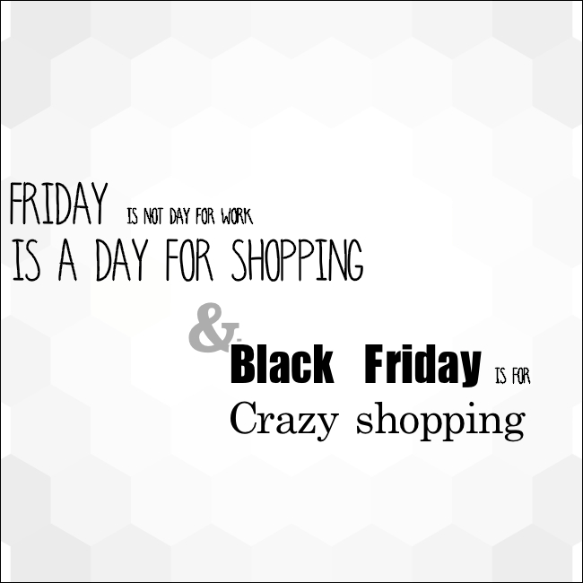 Quotes about Shopping on black friday (16 quotes)