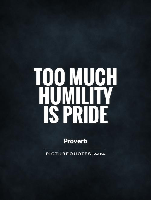 Quotes About Pride 574 Quotes