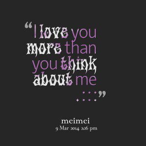 Quotes About Love You More