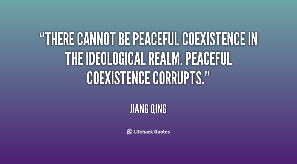 Quotes about Peaceful Coexistence (37 quotes)