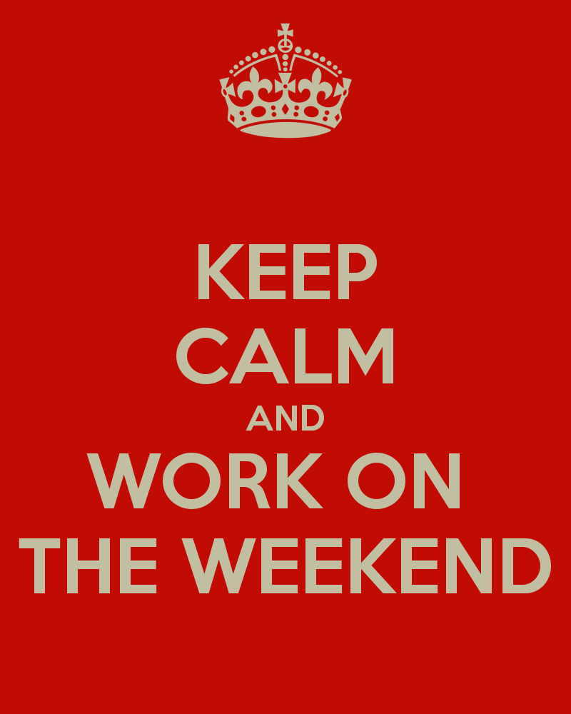 Quotes about Weekend work (44 quotes)