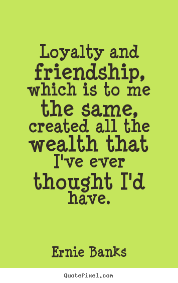 quotes about loyalty and friendship quotes