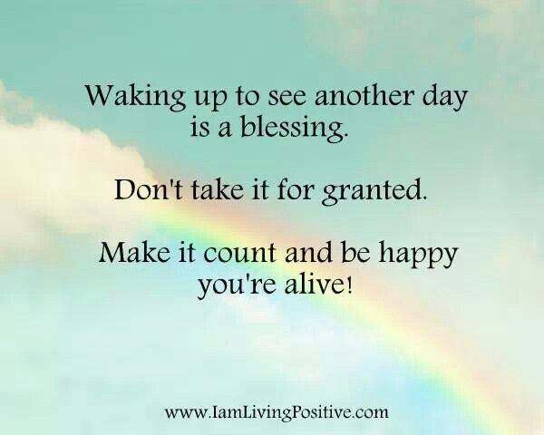 Do not take life for granted quotes
