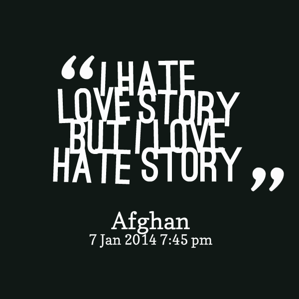 Quotes About Loving And Hating 45 Quotes