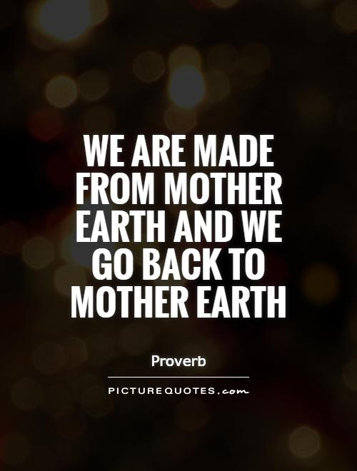 quotes about loving mother earth 29 quotes