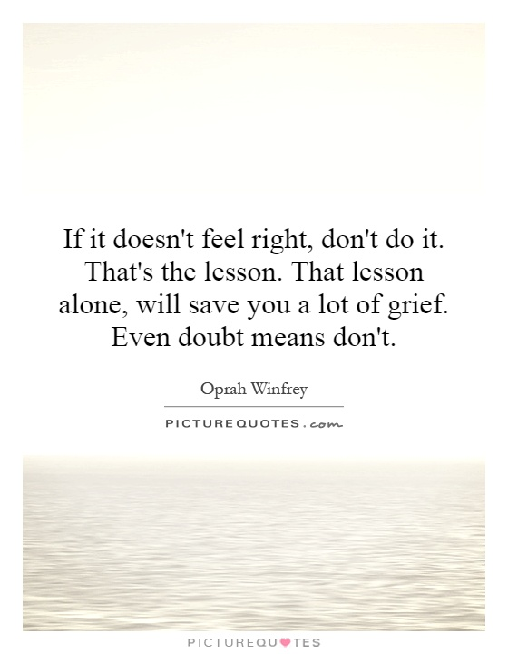 Do What Feels Right Quotes