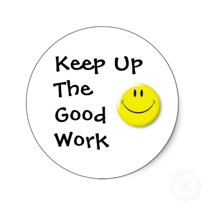 Keep Up The Good Work Quotes For Employees