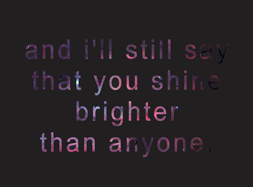 Quotes about Shining bright (51 quotes)