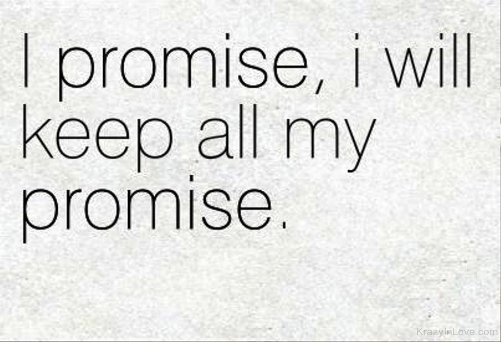 Quotes about I Promise (357 quotes)