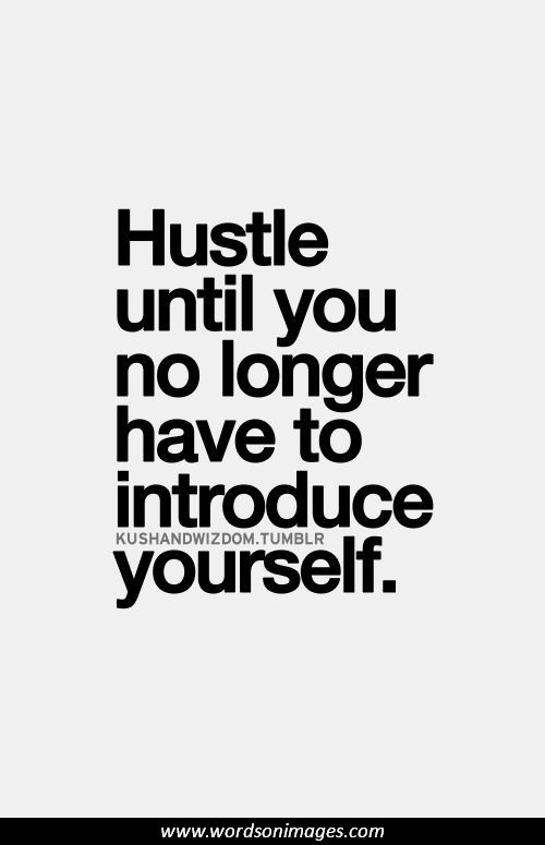 Quotes About Real Hustlers 27 Quotes