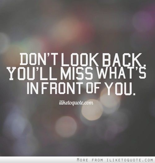 quotes on looking back best quote 2018