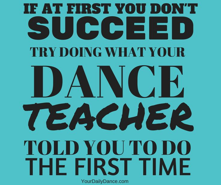 Quotes about Dance teacher (40 quotes)