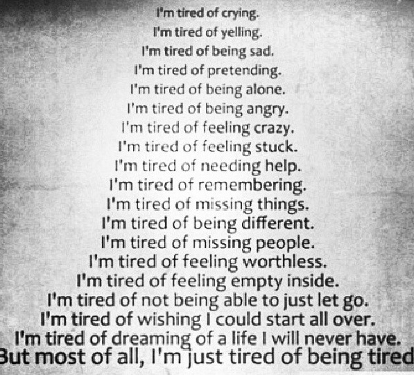 Quotes About Being Tired Of Trying