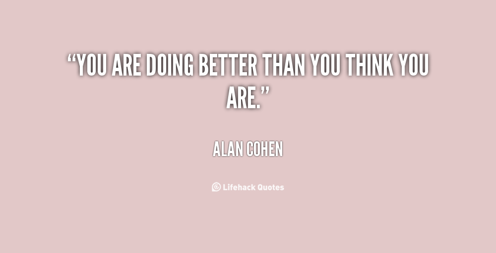 Quotes About Better Than You 958 Quotes