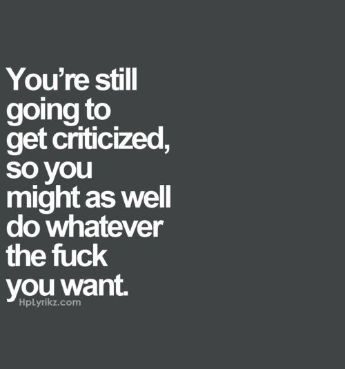 Quotes About Do What You Want 644 Quotes