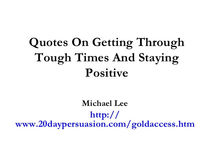 statement about getting through tough times Tags: adversity, discomfort zones, get through hard times, hard times, life's problems, mental toughness, stress, struggles this entry was posted on monday, december 11th, 2017 at 5:37 pm and is filed under personal leadershipyou can follow any responses to this entry through the rss 20 feed you can skip to the end and leave a response.
