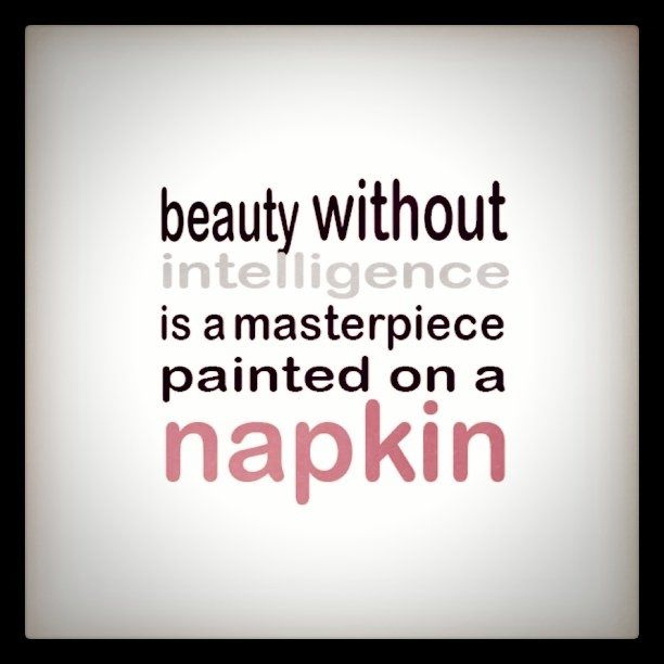 Quotes About Beauty Without Intelligence 28 Quotes