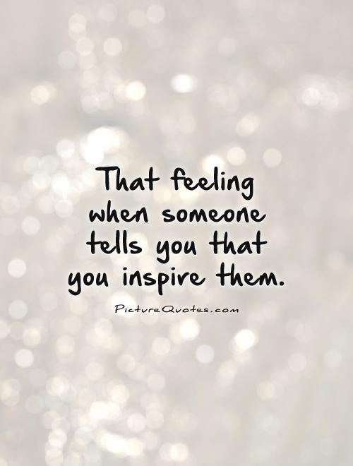 Quotes About Inspiring Others Best Quotes About Inspire Others 122 Quotes