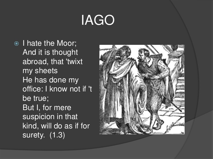 examining iago Othello exam essay othello is a tragic hero in the play: the tragedy of othello he is a noble moor who comes to power in venice and marries desdemona, a white lady of great lineage when othello decides to make his colleague.