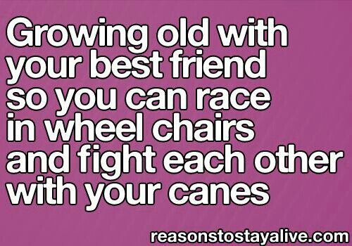 Top Friends Growing Old Together Quotes