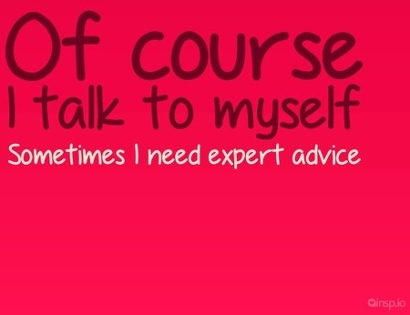 Quotes About Talking To Yourself 86 Quotes